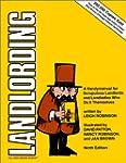 Landlording: A Handymanual for Scrupu...