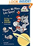 There's No Place Like Space!: All Abo...