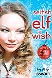 Selfish Elf Wish (Zephyr)