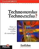 echange, troc Yves Lasfargue - Technomordus, technoexclus ? Vivre et travailler à l'ère du numérique