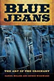 img - for Blue Jeans: The Art of the Ordinary book / textbook / text book