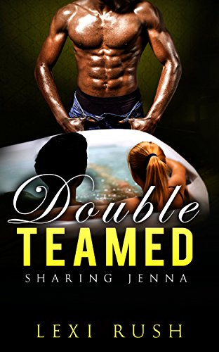 Double Teamed: Sharing Jenna (Hot Literotica with XXX Interracial sex, threesome, cuckold, voyeur, deviant behavior, MMF Bi) (Hand Hummer compare prices)