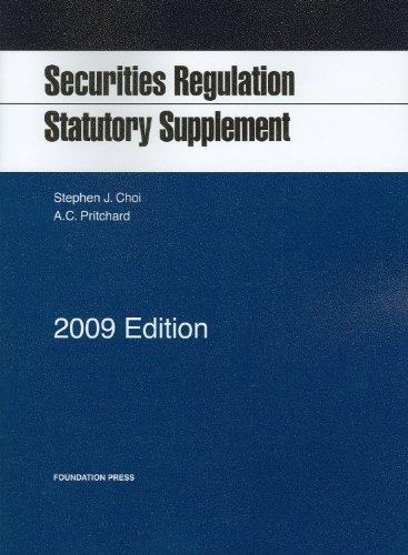 Securities Regulation Statutory Supplement, 2009 Ed.
