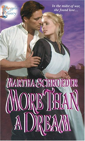 More Than a Dream : Angels of Mercy, MARTHA SCHROEDER