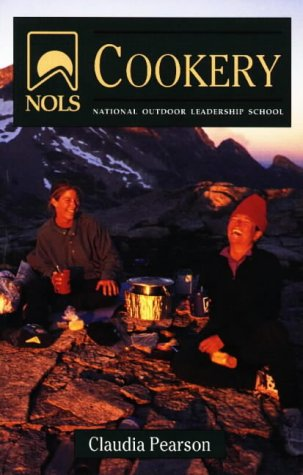 NOLS Cookery: 4th Edition (NOLS Library)