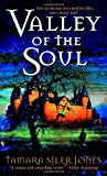 Valley of the Soul (0553587110) by Tamara Siler Jones