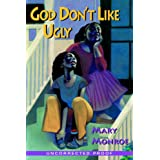 God Don't Like Ugly: Prequel to God Still Don't Like Uglyby Mary Monroe