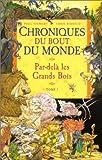 Chroniques du bout du monde, Tome 1: Par-del� les Grands Bois