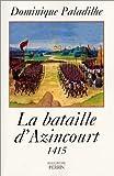 echange, troc Dominique Paladilhe - La Bataille D'Azincourt, 1415