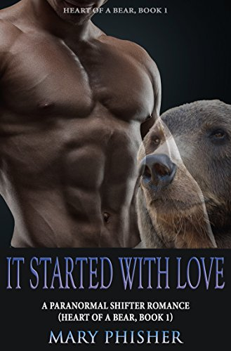 It Started With Love: A Paranormal Shifter Romance (Heart of a Bear, Book 1) PDF