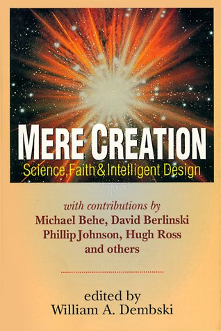 Mere Creation : Science, Faith and Intelligent Design, WILLIAM A. DEMBSKI