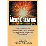 Mere Creation; Science, Faith & Intelligent Design ~ William A. Dembski