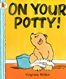 On Your Potty! (Bartholomew & George) Virginia Miller