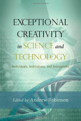 Exceptional Creativity in Science and Technology: Individuals, Institutions, and Innovations