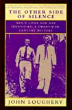 img - for The Other Side of Silence: Men's Lives and Gay Identities : A Twentieth-Century History book / textbook / text book