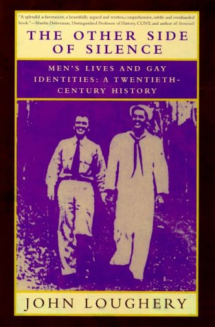 The Other Side Of Silence: Men'S Lives & Gay Identities - A Twentieth-Century History