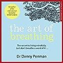 The Art of Breathing Hörbuch von Dr Danny Penman Gesprochen von: Dr Danny Penman