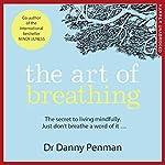 The Art of Breathing | Dr Danny Penman