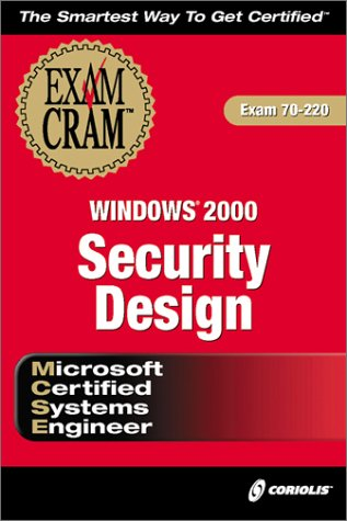 MCSE Windows 2000 Security Design Exam Cram (Exam Cram (Coriolis Books))