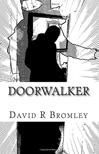 Doorwalker: In times of chaos, unlikely heroes are born...