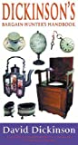 Dickinson's Bargain Hunter's Handbook: Your Guide to the DOS and Don'ts of Buying Antiques (0752841459) by Dickinson, David