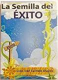 img - for LA SEMILLA DEL EXITO (2014) book / textbook / text book