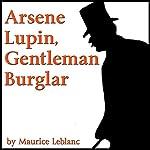 Arsene Lupin, Gentleman Burglar | Maurice Leblanc