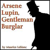 Arsene Lupin, Gentleman Burglar | [Maurice Leblanc]