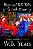 Fairy and Folk Tales of the Irish Peasantry (0809564904) by Yeats, W. B.