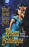 And Gold Was Ours (Love Spell historical romance) (0505523140) by Brandewyne, Rebecca