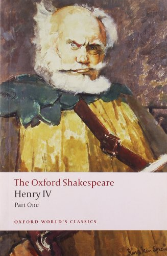 The Oxford Shakespeare: Henry IV, Part 1 (Oxford World's...