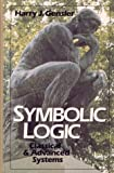 Symbolic Logic: Classical and Advanced Systems