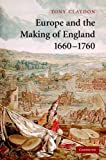 img - for Europe and the Making of England, 1660-1760 (Cambridge Studies in Early Modern British History) by Tony Claydon (2007-09-17) book / textbook / text book