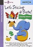 Let's Sticker & Paste! Amazing Animals (Kumon First Steps Workbooks)