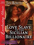 img - for Love Slave to the Sicilian Billionaire [Guilty Pleasures 4] (Siren Publishing Everlasting Classic) book / textbook / text book