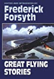 Great Flying Stories (0393036499) by Forsyth, Frederick