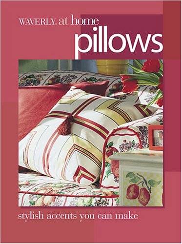 Pillows: Stylish accents you can make Waverly at Home) PDF Download Free