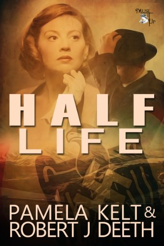 E-book - Half Life by Pamela Kelt and Robert J Deeth