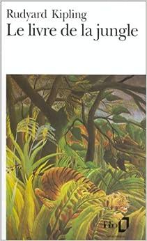 Le Livre de la jungle: Amazon.fr: Rudyard Kipling, Louis Fabulet, Robert d' Humières