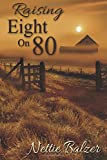 img - for Raising Eight on 80 (Sequel to