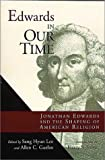 Image of Edwards in Our Time: Jonathan Edwards and the Shaping of American Religion