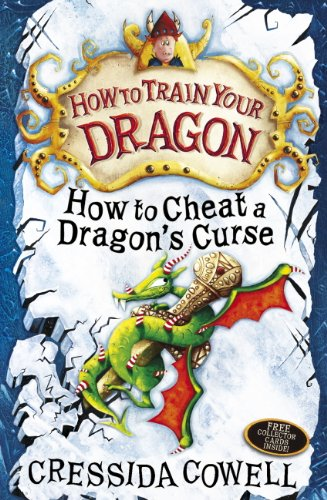 Cressida Cowell - How To Train Your Dragon: How To Cheat A Dragon's Curse