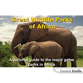 Great Wildlife Parks of Africa - A pictorial guide to the major game parks in Africa (English Edition)