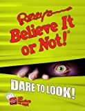 Ripleys Believe It Or Not! Dare to Look! (ANNUAL)