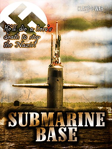 Submarine Base: Classic War Film