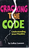 img - for Cracking the code: Understanding Jesus' parables book / textbook / text book