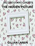 Second Hand Ghosts - The Hidden Pictu...