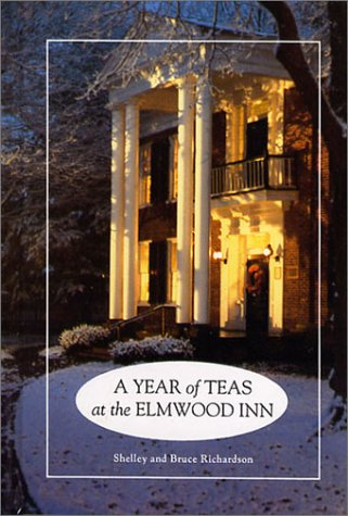 Year of Teas at the Elmwood Inn, Shelley Richardson, Bruce Richardson