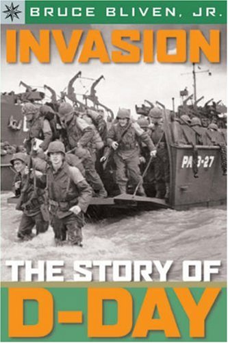 Invasion: The Story of D-Day (Sterling Point Books)