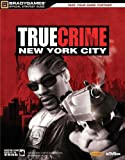 BradyGames True Crime: New York City Official Strategy Guide (Official Strategy Guides)